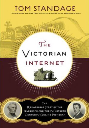 Tom Standage - The Victorian Internet